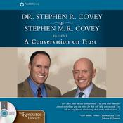 A Conversation on Trust by  Stephen R. Covey audiobook