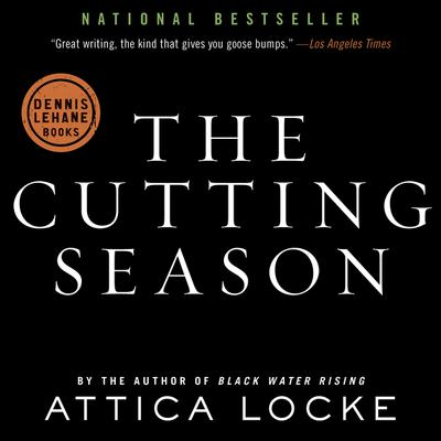 The Cutting Season by Attica Locke audiobook