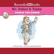 Mr. Putter & Tabby Dance The Dance by  Cynthia Rylant audiobook