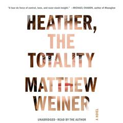 Heather, the Totality by Matthew Weiner