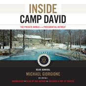 Inside Camp David by  Rear Admiral  Michael Giorgione CEC. USN (Ret.) audiobook