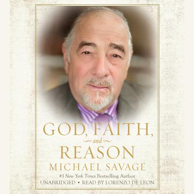 God, Faith, and Reason by Michael Savage audiobook