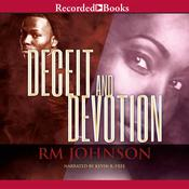 Deceit and Devotion by  R. M. Johnson audiobook