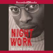 Night Work by  Nelson George audiobook