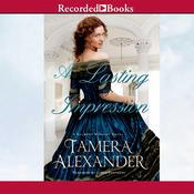 A Lasting Impression by  Tamera Alexander audiobook