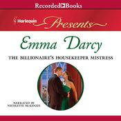 The Billionaire's Housekeeper Mistress by  Emma Darcy audiobook