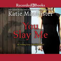 You Slay Me by Katie MacAlister audiobook