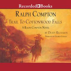 Ralph Compton Trail to Cottonwood Falls by Dusty Richards audiobook
