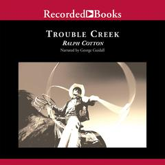 Trouble Creek by Ralph Cotton audiobook