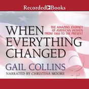 When Everything Changed by  Gail Collins audiobook
