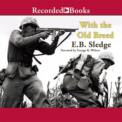 With the Old Breed by E.B. Sledge audiobook