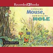 Upstairs Mouse, Downstairs Mole by  Wong Herbert Yee audiobook