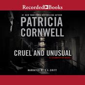 Cruel and Unusual by  Patricia Cornwell audiobook