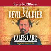 The Devil Soldier by  Caleb Carr audiobook