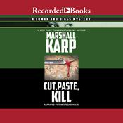 Cut, Paste, Kill by  Marshall Karp audiobook