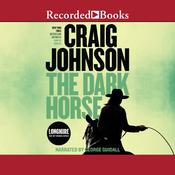 The Dark Horse by  Craig Johnson audiobook