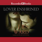 Lover Enshrined by  J. R. Ward audiobook