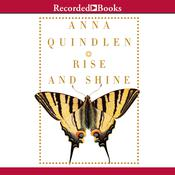 Rise and Shine by  Anna Quindlen audiobook