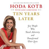 Ten Years Later by  Hoda Kotb audiobook