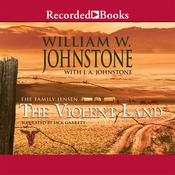 The Violent Land by  William W. Johnstone audiobook