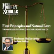 First Principles & Natural Law Part II by  Prof. Hadley Arkes audiobook