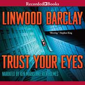 Trust Your Eyes by  Linwood Barclay audiobook