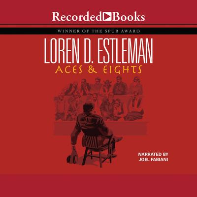 Aces and Eights by Loren D. Estleman audiobook