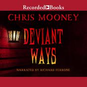 Deviant Ways by  Chris Mooney audiobook