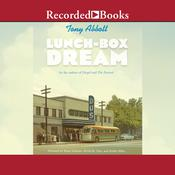 Lunch-Box Dream by  Tony Abbott audiobook