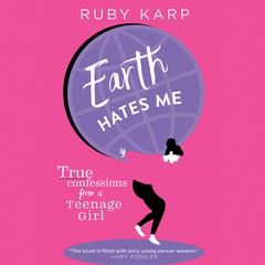 Earth Hates Me by Ruby Karp audiobook