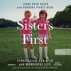 Sisters First by Jenna Bush Hager, Barbara Pierce Bush