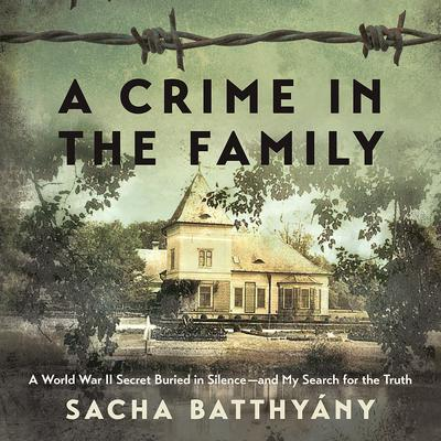 A Crime in the Family by Sacha Batthyany audiobook