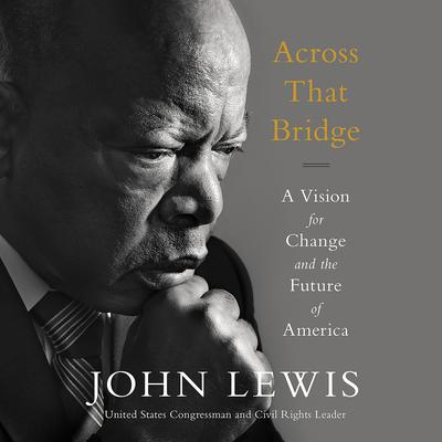 Across That Bridge by John Lewis audiobook