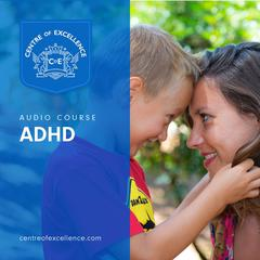 ADHD Awareness by Centre of Excellence audiobook