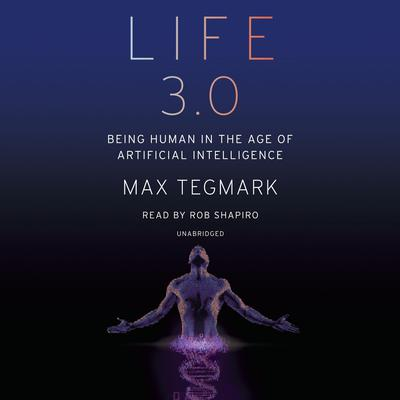 Life 3.0 by Max Tegmark audiobook
