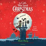 The Girl Who Saved Christmas by  Matt Haig audiobook