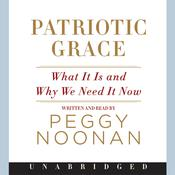 Patriotic Grace by  Peggy Noonan audiobook
