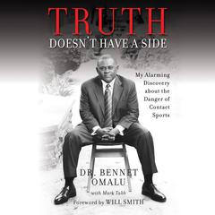 Truth Doesn't Have a Side by Bennet Omalu audiobook