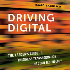 Driving Digital by Isaac Sacolick audiobook