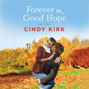 Forever in Good Hope by  Cindy Kirk audiobook