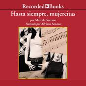 Hasta Siempre, Mujercitas (So Long, Little Women) by  Marcela Serrano audiobook