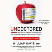Undoctored by  William Davis MD audiobook