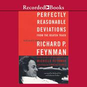 Perfectly Reasonable Deviations from the Beaten Track by  Richard P. Feynman audiobook