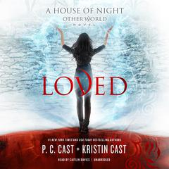 Loved by P. C. Cast audiobook