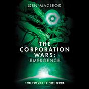 The Corporation Wars: Emergence by  Ken MacLeod audiobook