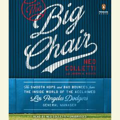 The Big Chair by Ned Colletti audiobook
