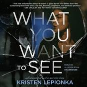 What You Want to See by  Kristen Lepionka audiobook