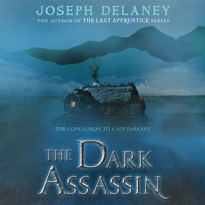 The Dark Assassin by Joseph Delaney audiobook