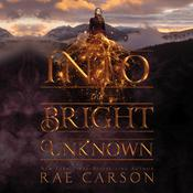 Into the Bright Unknown by  Rae Carson audiobook