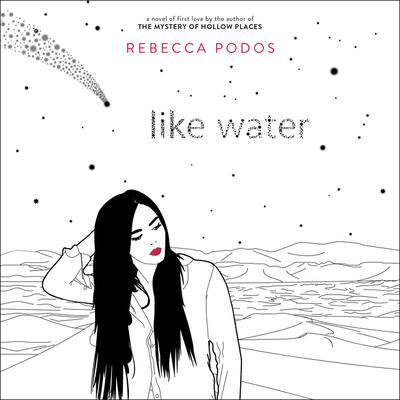 Like Water by Rebecca Podos audiobook